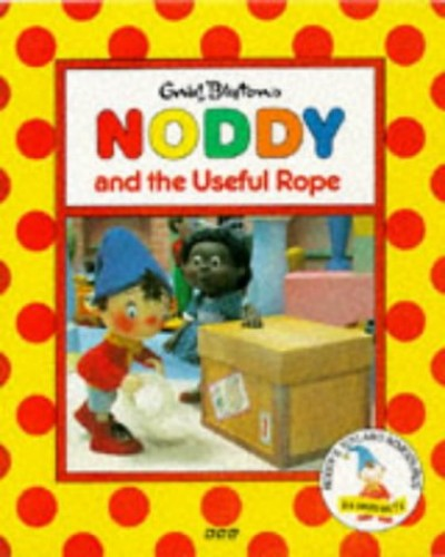 Noddy and the Useful Rope By Enid Blyton