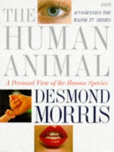 The Human Animal By Desmond Morris