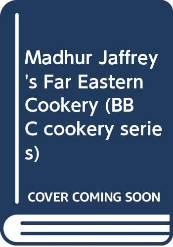 Madhur Jaffrey's Far Eastern Cookery By Madhur Jaffrey
