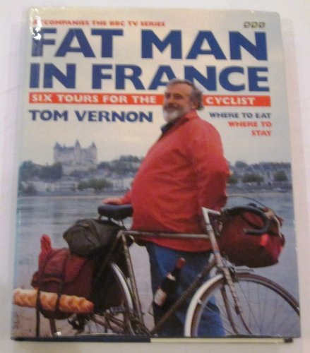 Fat Man in France By Tom Vernon