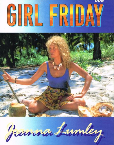 Girl Friday By Joanna Lumley