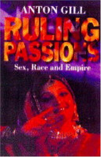 Ruling Passions By Anton Gill