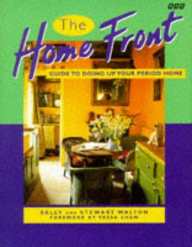 """Home Front"" Guide to Doing Up Your Period Home By Stewart Walton"