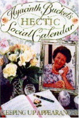Hyacinth Bucket's Hectic Social Calendar By Jonathan Rice