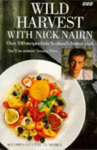 Wild Harvest with Nick Nairn By Nick Nairn