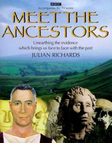 Meet the Ancestors by Julian Richards