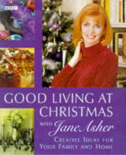 Good Living at Christmas with Jane Asher By Jane Asher