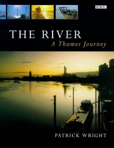 The River: The Thames in Our Time by Patrick Wright