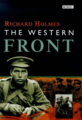 The Western Front by Richard Holmes