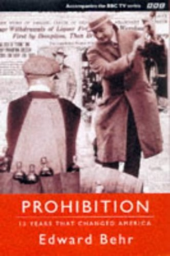 Prohibition By Edward Behr