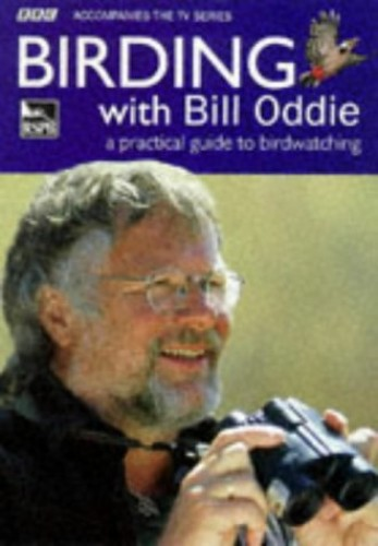 Birding with Bill Oddie By Bill Oddie