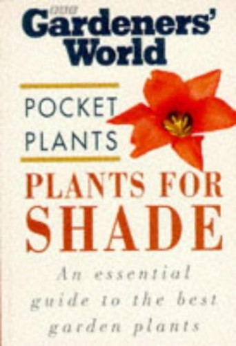 Plants for Shade By A. M. Clevely