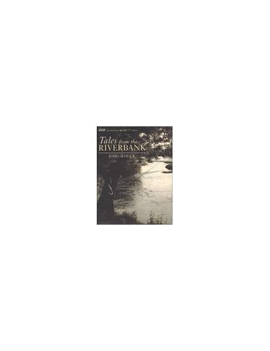 Tales from the Riverbank By John Bailey