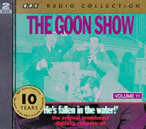 The Goon Show: Volume 11: He's Fallen in the Water by Spike Milligan