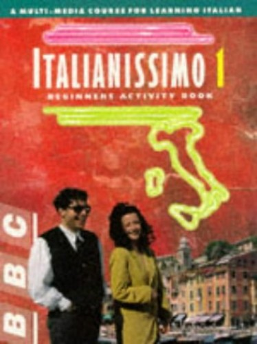 ITALIANISSIMO BEGINNERS ACTIVITY BOOK By Denise De Rome