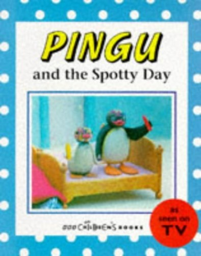 Pingu and the Spotty Day By BBC