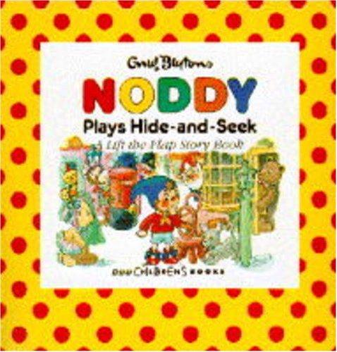 Noddy Plays Hide and Seek By Enid Blyton