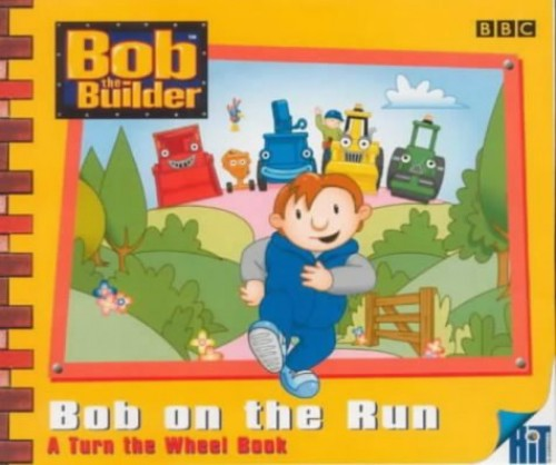 Bob the Builder By Dianne Redmond