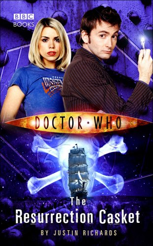 Doctor Who - The Resurrection Casket (New Series Adventure 9) by Justin Richards