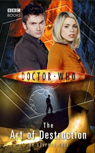 Doctor Who: The Art of Destruction By Steve Cole