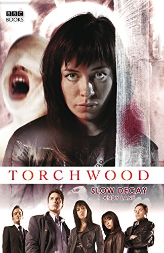Torchwood: Slow Decay By Andy Lane