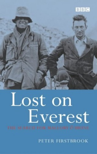 Lost on Everest: The Search for Mallory and Irvine by Peter Firstbrook