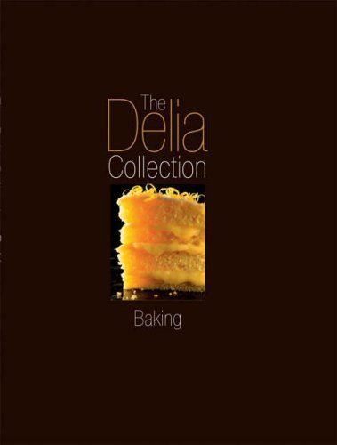 The Delia Collection: Baking By Delia Smith