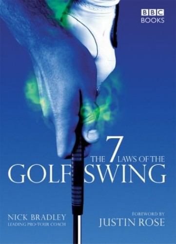 The Seven Laws of the Golf Swing By Nick Bradley