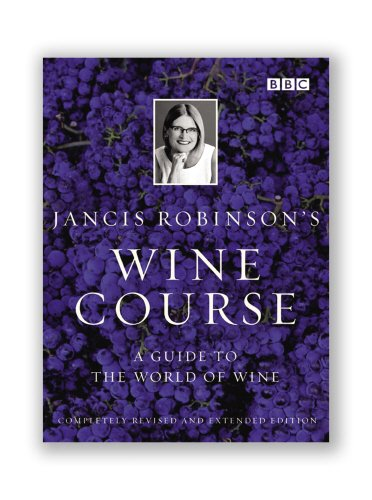 Jancis Robinson's Wine Course By Jancis Robinson