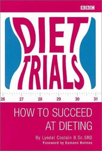 Diet Trials By Lyndel Costain