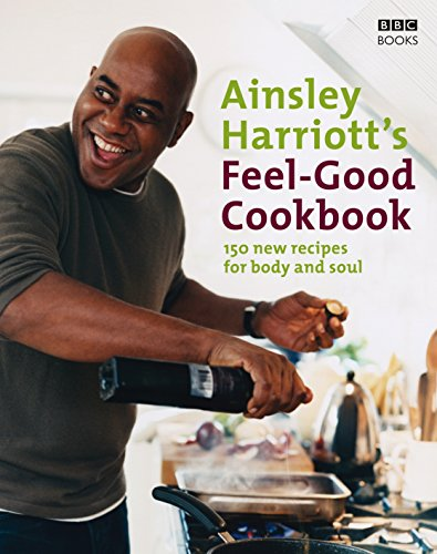 The Feel-Good Cookbook By Ainsley Harriott
