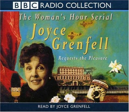 Joyce Grenfell Requests the Pleasure by Joyce Grenfell