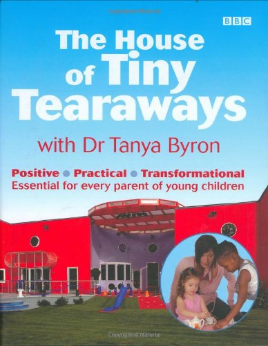 The House of Tiny Tearaways by Tanya Byron