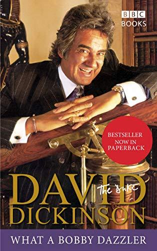 David Dickinson: The Duke - What A Bobby Dazzler By David Dickinson