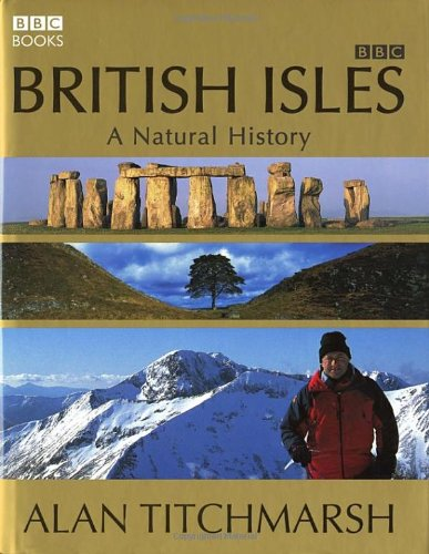 British Isles: A Natural History By Alan Titchmarsh