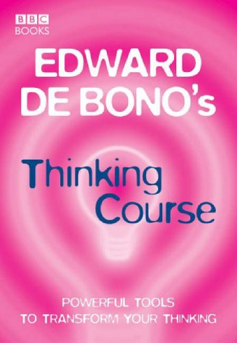 Edward De Bono's Thinking Course By Edward De Bono