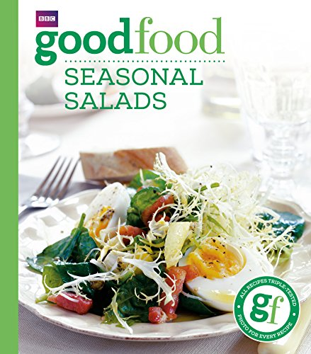 Good Food: Seasonal Salads: Triple-tested Recipes by Angela Nilsen