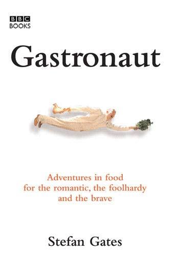Gastronaut By Stefan Gates