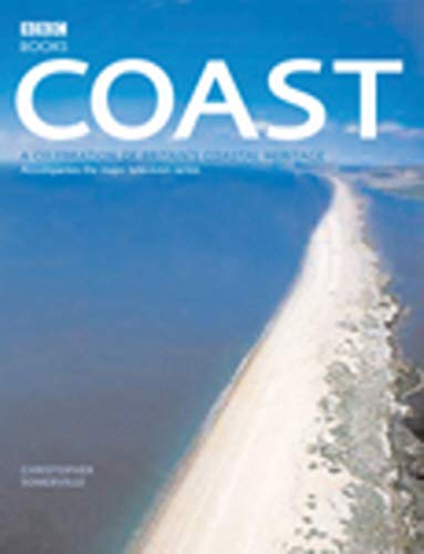 Coast: A Celebration of Britain's Coastal Heritage by Christopher Somerville