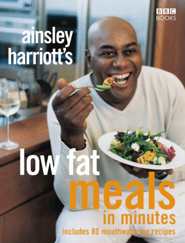 Ainsley Harriott's Low Fat Meals in Minutes by Ainsley Harriott
