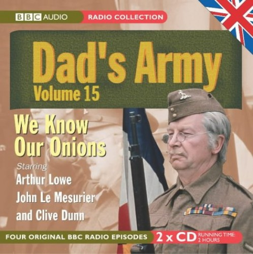 """""""Dad's Army"""": v. 15: WITH We Know Our Onions AND The Royal Train AND A Question of Reference AND The Recruit by Jimmy Perry"""