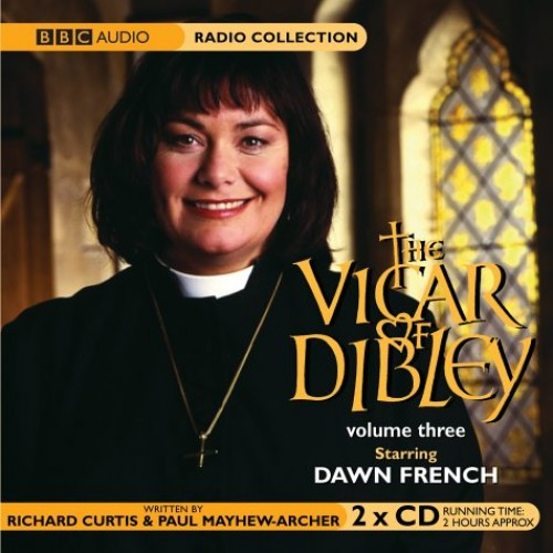 """""""Vicar of Dibley"""": Vol 3 (BBC Radio Collection); The Window and the Weather ; Elections ; Animals ; By Curtis, Richard"""