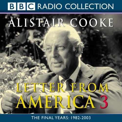 Letter from America: v. 3 by Alistair Cooke