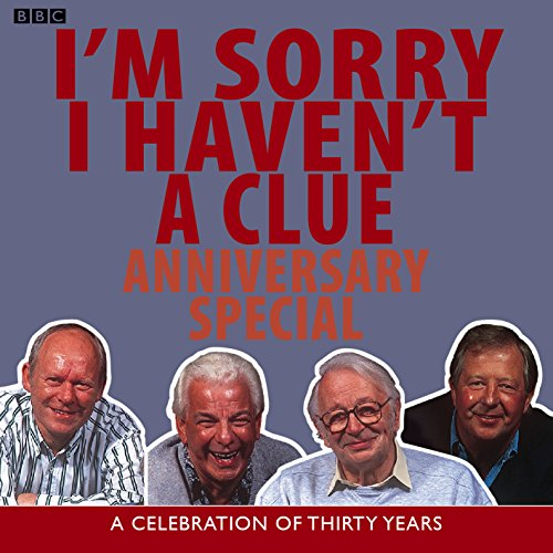 I'm Sorry I Haven't A Clue: A Celebration of Thirty Years: Anniversary Special by BBC