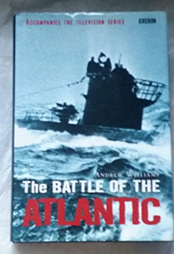 The Battle of the Atlantic by Andrew Williams