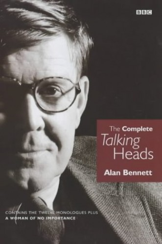alan bennett talking heads essay Nab essay: alan bennett talking heads in bennett's monologues the main character faces an important decision which will affect the course of their lives i will go on and explain in this essay, the play writer's use of literary techniques - including setting, theme and characterisation- which may.