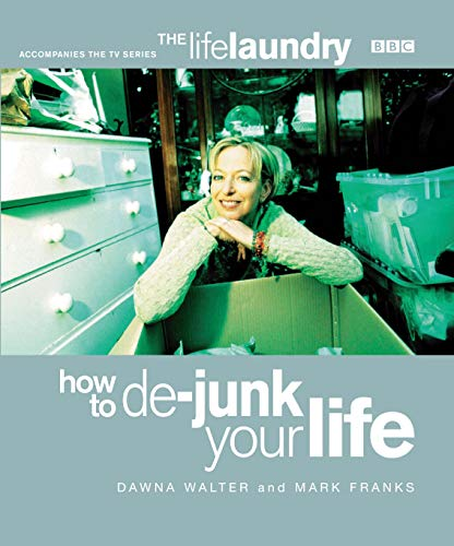 The Life Laundry: How to De-junk Your Life by Dawna Walter