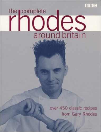 The Complete Rhodes Around Britain By Gary Rhodes