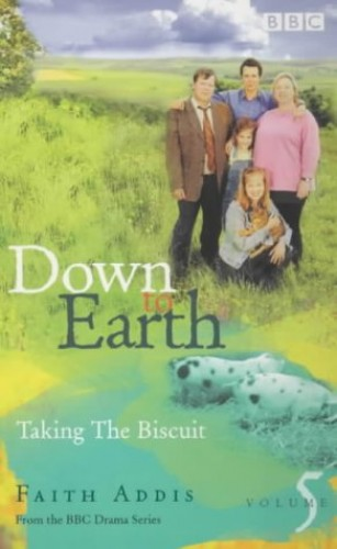 Down to Earth: Taking the Biscuit By Faith Addis
