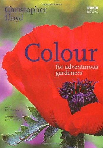 Colour for Adventurous Gardeners by Christopher Lloyd